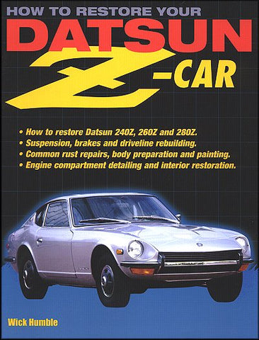 Restore Your Datsun Z Car Book Manual 240Z 260Z 280Z