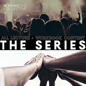 Waking the Collective Complete Series