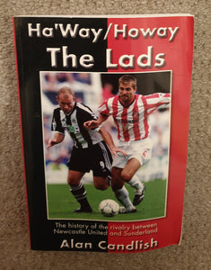 Book Ha'Way / Howay The Lads Sunderland & Newcastle rivalry