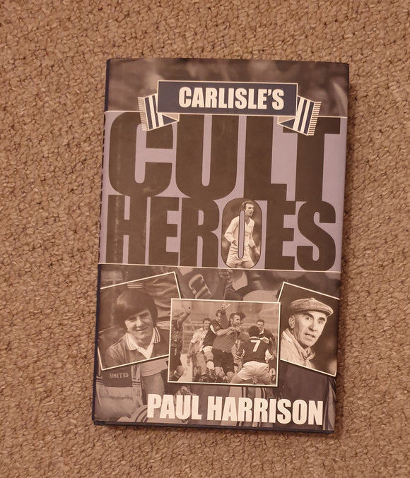 Book Carlisle United Cult Hero's 2007