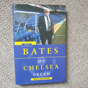 Ken Bates My Chelsea Dream