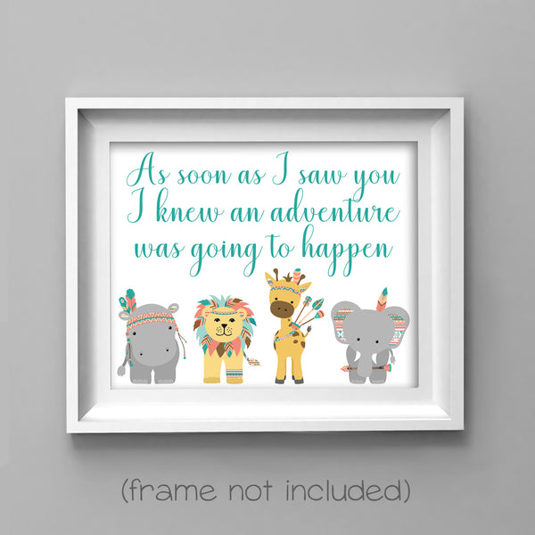As soon as I saw you I knew an adventure was going to happen nursery art with tribal zoo animals