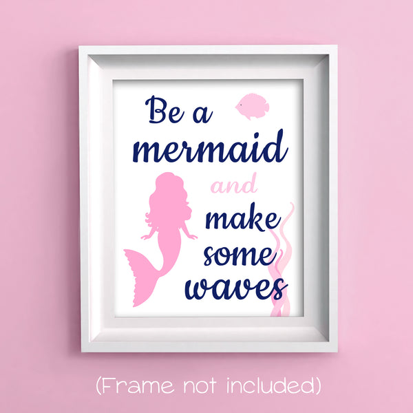 Be A Mermaid And Make Waves | Mermaid Wall Art | Pink and Navy | Girl Bathroom Decor