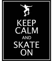 Keep Calm and Skate On art print in black and white
