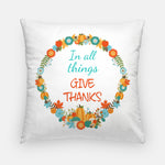 in all things give thanks pillow