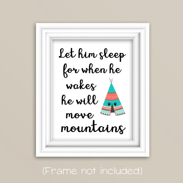 Let him sleep for when he wakes he will move mountains nursery print