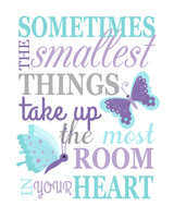 sometimes the smallest things take up the most room in your heart nursery print with butterflies