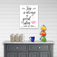tea is always a good idea print