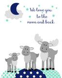 "Moose family nursery print with the words ""We love you to the moon and back."""