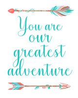 you are our greatest adventure tribal nursery sign