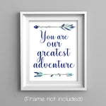 You are our greatest adventure nursery art print