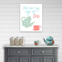 you are my cup of tea kitchen wall art