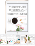 The Complete Essential Oil Collection Guide