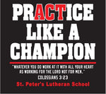 Practice Like a Champion - cotton tee