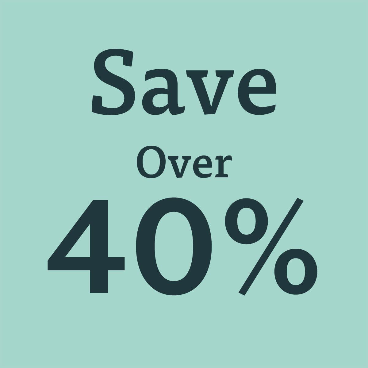 Save Over 40%