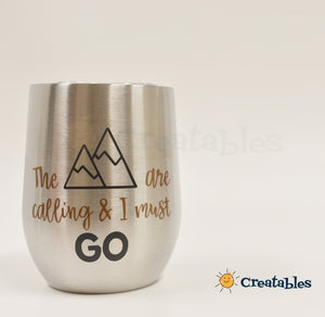 Stainless Steel Wine Hot and Cold Tumbler with bronze Mountains are calling decal