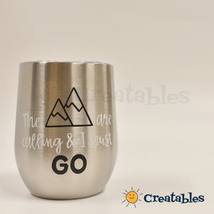 Stainless Steel Wine Hot and Cold Tumbler with white Mountains are calling decal