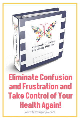 Eliminate Confusion and Frustration and Take Control of Your Health Again | Feasting On Joy