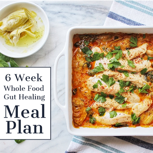6 Week Whole Food Gut Healing Meal Plan