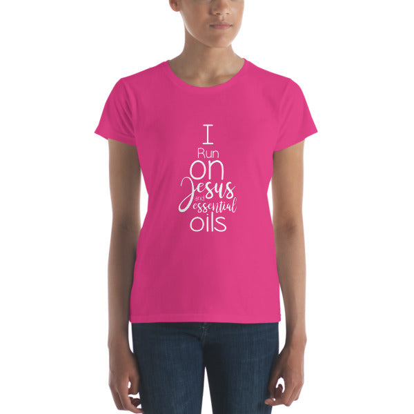 I Run on Jesus and Essential Oils {Women's short sleeve t-shirt}
