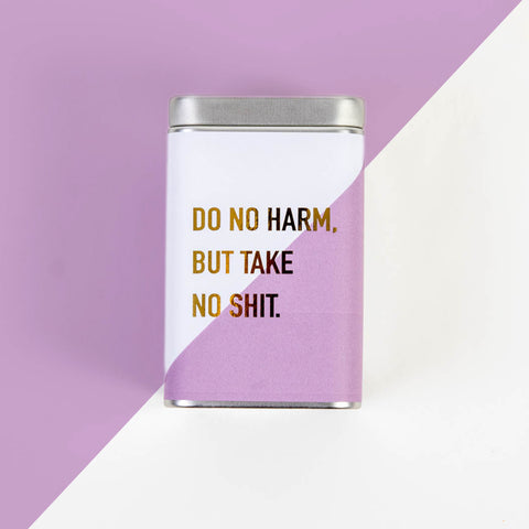 Do No Harm, But Take No Shit