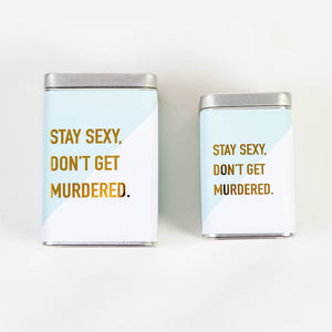 Stay Sexy, Don't Get Murdered