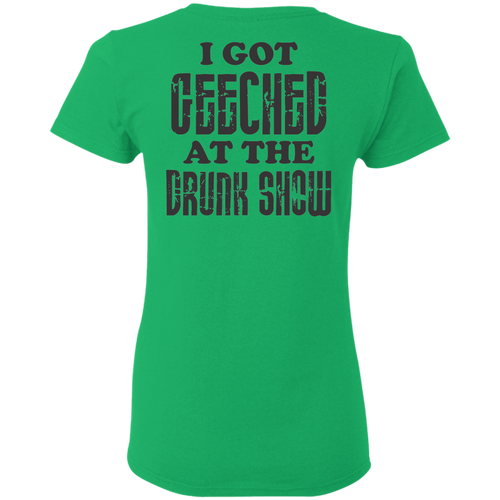 Drunk Show 2 Sided Gildan Ladies' 5.3 oz. T-Shirt