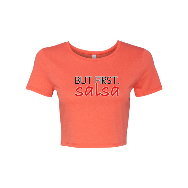 But First, Salsa Woman's Crop Tee