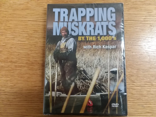 Rich Kasper- Trapping Muskrats By The 1,000s