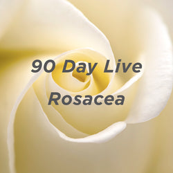 90 Day Live Rosacea