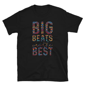 Big Beats Are The Best