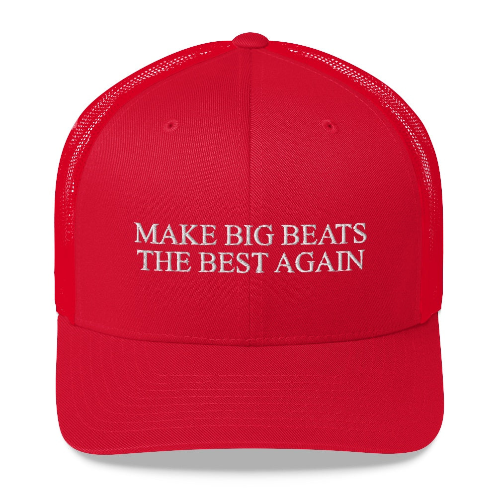 Make Big Beats The Best Again