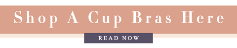 shop a cup bras here