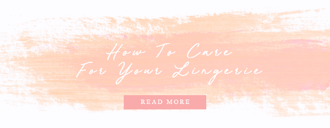 how to care for your lingerie