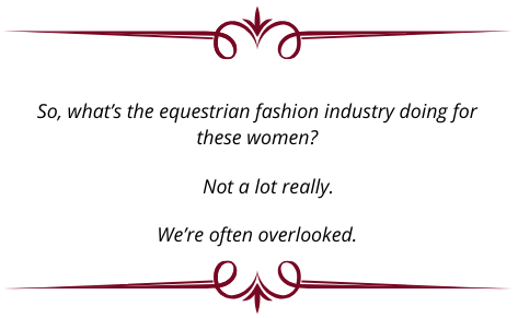 Question:  What's the equestrian fashion industry doing for women over 40?