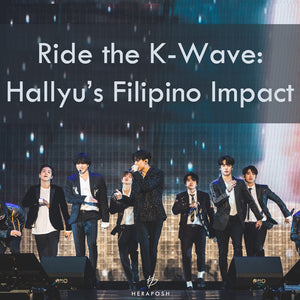 Ride the K-Wave: Hallyu's Filipino Impact