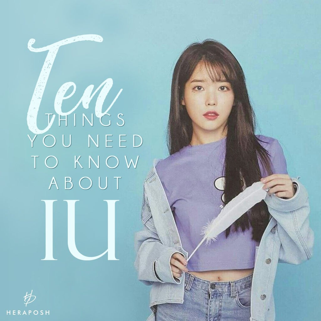 10 Things You Need to Know About IU