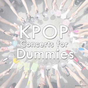 KPOP Concerts for Dummies