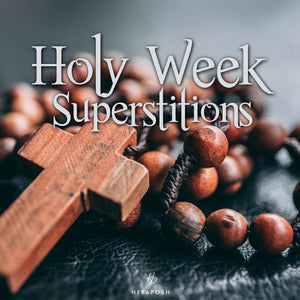 Holy Week Superstitions