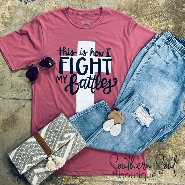 This Is How I Fight My Battles Graphic Tee