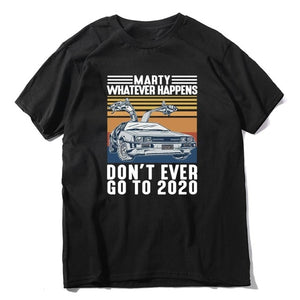 Dont ever go to 2020 T-Shirt