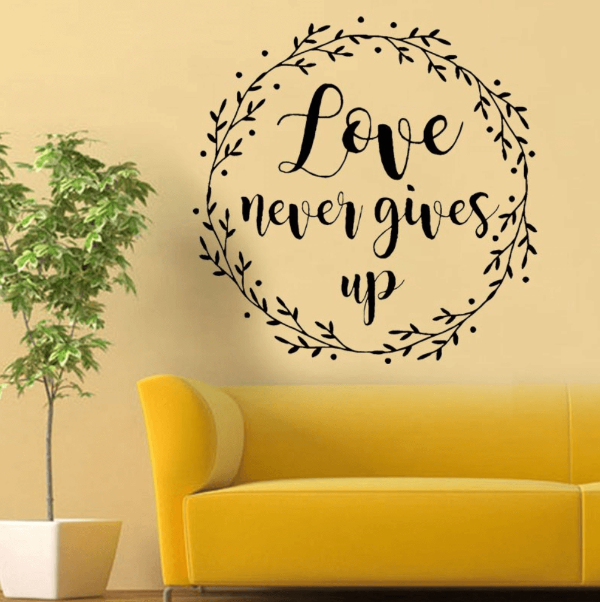 Love Never Gives Up - Vinyl Home Decor