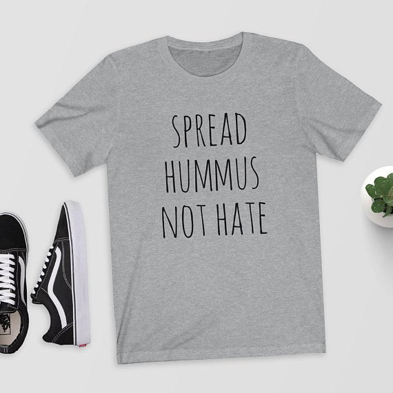 Hummus Not Hate  T-Shirt - S-3XL 3 Colors
