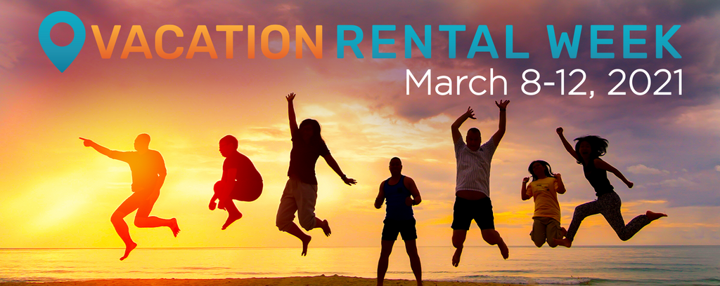 Vacation Rental Week - spotlighting the value of property owners and managers
