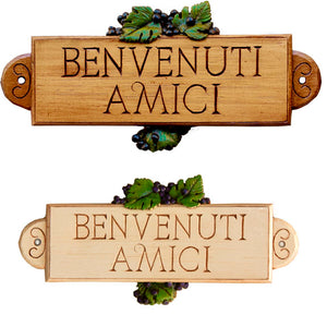 Benvenuti Amici Italian sign, Welcome Friends sign  item 543A