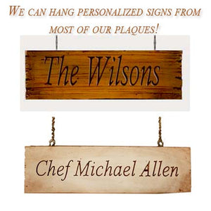 Customize any of our plaques with a Hanging sign