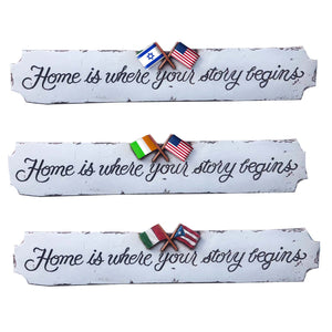 Home is Where Your Story Begins custom flag signs