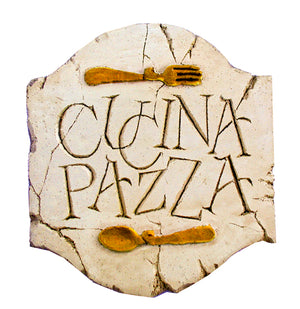 Italian Tuscan Rustic Kitchen Sign Cucina Pazza  item 653