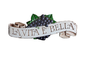 La Vita e Bella Plaque Life is Beautiful #555