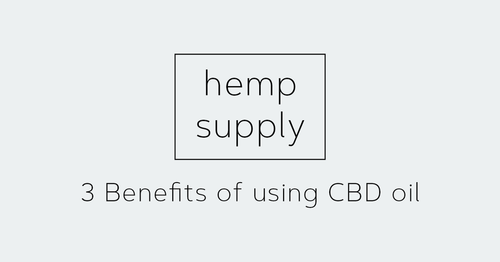 3 Benefits of using CBD oil